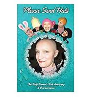 Please Send Hats: One Baby Boomer's Rude Awakening to Ovarian Cancer
