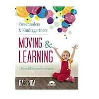 Preschoolers & Kindergartners Moving & Learning: A Physical Education Curriculum