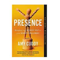 """""""Presence: Bringing Your Boldest Self to Your Biggest Challenges"""""""
