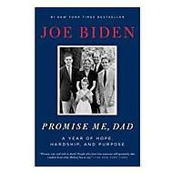 Promise Me, Dad: A Year of Hope, Hardship and Purpose by Joe Biden