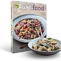 Pure Food: Eat Clean with Seasonal, Plant-Based Recipes