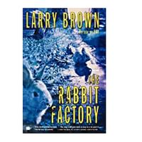 Rabbit Factory by Larry Brown