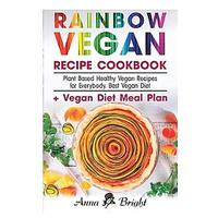 Rainbow Vegan Recipe Cookbook