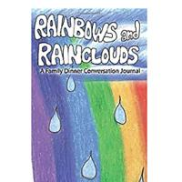 Rainbows & Rainclouds: A Family Dinner Conversation Journal