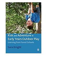 Risk & Adventure in Early Years Outdoor Play: Learning From Forest Schools
