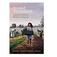 Rooted Resistance: Agrarian Myth in Modern America (Food and Foodways) by Ross Singer, Stephanie Houston Grey, Jeff Motter