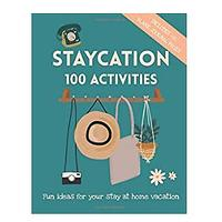 STAYCATION 100 Activities
