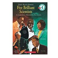 Scholastic Reader Level 4: Great Black Heroes: Five Brilliant Scientists: Five Brilliant Scientists