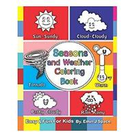 Seasons and Weather Coloring Book: My First Big Book Seasons and Weather