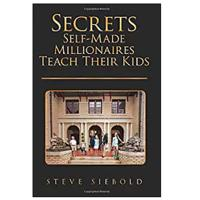 """Secrets Self-Made Millionaires Teach Their Kids"""