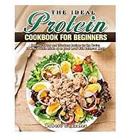 See all 2 images The Ideal Protein Cookbook for Beginners