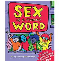 """Sex Is a Funny Word"" by Cory Silverberg"