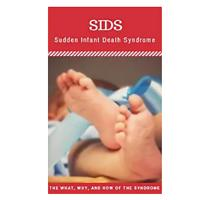 Sids Sudden Infant Death Syndrome, the What, Why and How of the Syndrome (Kindle)