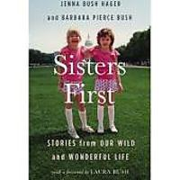 """Sisters First: Stories from Our Wild and Wonderful Life"""