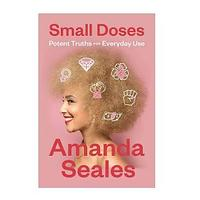 Small Doses: Potent Truths for Everyday Use by Amanda Seales