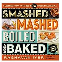 Smashed, Mashed, Boiled and Baked