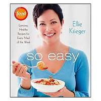"""So Easy: Luscious, Healthy Recipes for Every Meal of the Week"""