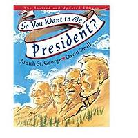 So You Want to be President by Judith St. George