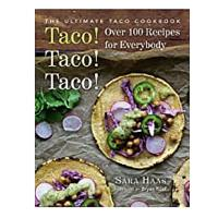 Taco! Taco! Taco! The Ultimate Taco Cookbook
