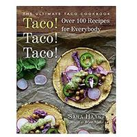 Taco! Taco! Taco!: The Ultimate Taco Cookbook