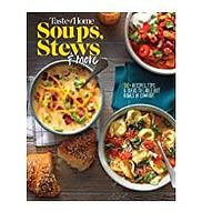 Taste of Home Soups, Stews and More: Ladle Out 325+ Bowls of Comfort