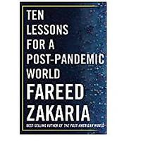 Ten Lessons for a Post-Pandemic World by Fareed Zakaria (October 6, 2020)