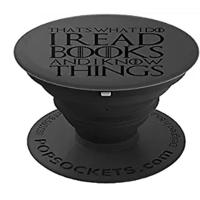 """That's What I Do Read Books & Know Things"" Popsocket"
