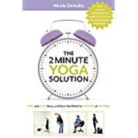 The 2 Minute Yoga Solution