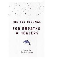 The 365 Journal For Empaths & Healers: One Year of Self-Discovery Questions
