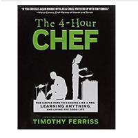 """The 4-Hour Chef: The Simple Path to Cooking Like a Pro, Learning Anything and Living the Good Life"""