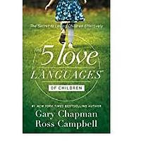 The 5 Love Languages of Children: The Secret to Loving Children Effectively by Gary Chapman