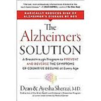"""The Alzheimer's Solution: A Breakthrough Program to Prevent & Reverse the Symptoms of Cognitive Decline at Every Age:"""