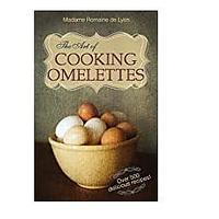 The Art of Cooking Omelettes