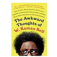 "The Awkward Thoughts of W. Kamau Bell: Tales of a 6' 4"", African American, Heterosexual, Cisgender, Left-Leaning, Asthmatic, Black and Proud Blerd, Mama's Boy, Dad and Stand-Up Comedian"