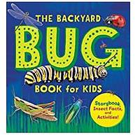 The Backyard Bug Book for Kids: Storybook, Insect Facts and Activities