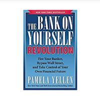 The Bank On Yourself Revolution: Fire Your Banker, Bypass Wall Street & Take Control of Your Own Financial Future