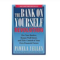 The Bank On Yourself Revolution: Fire Your Banker, Bypass Wall Street and Take Control of Your Own Financial Future