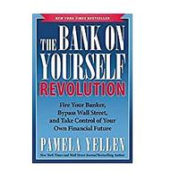 The Bank On Yourself Revolution: Fire Your Banker, Bypass Wall Street and Take Control of Your Own Financial Future (Hardcover)