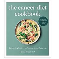 The Cancer Diet Cookbook: Comforting Recipes for Treatment and Recovery (Bestseller)