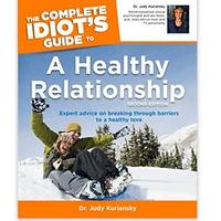The Complete Idiot's Guide to a Healthy Relationship by Dr. Judy Kuriansky