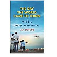 The Day the World Came to Town: 9/11 in Gander, Newfoundland (Bestseller)