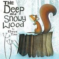 The Deep and Snowy Wood by Elwyn Tate
