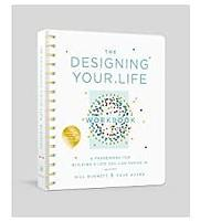 The Designing Your Life Workbook: A Framework for Building a Life You Can Thrive
