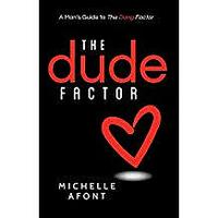 """The Dude Factor: A Mans Guide to The Dang Factor"""
