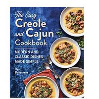 The Easy Creole and Cajun Cookbook: Modern and Classic Dishes Made Simple