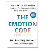 The Emotion Code: How to Release Your Trapped Emotions for Abundant Health, Love and Happiness by Dr. Bradley Nelson