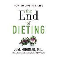 """""""The End of Dieting: How to Live for Life"""""""