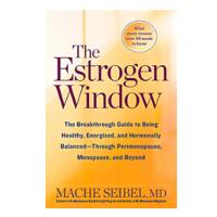 """The Estrogen Window: The Breakthrough Guide to Being Healthy, Energized & Hormonally Balanced -- Through Perimenopause, Menopause & Beyond"""