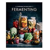 The Farmhouse Culture Guide to Fermenting: Crafting Live-Cultured Foods and Drinks With 100 Recipes From Kimchi to Kombucha