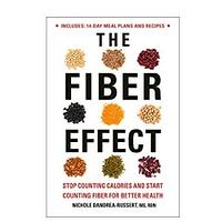 The Fiber Effect: Stop Counting Calories and Start Counting Fiber for Better Health by Nichole Dandrea-Russert